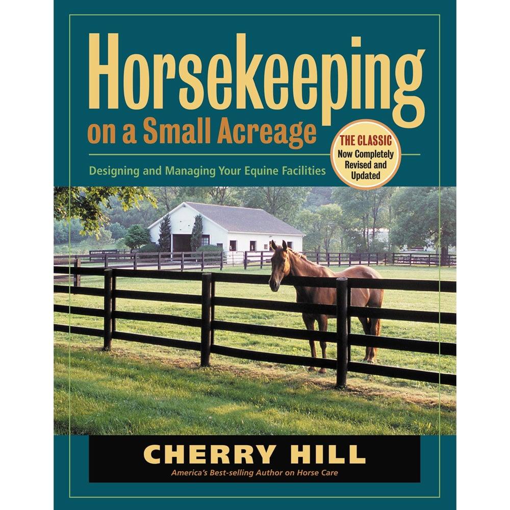 Horsekeeping on Small Acreage