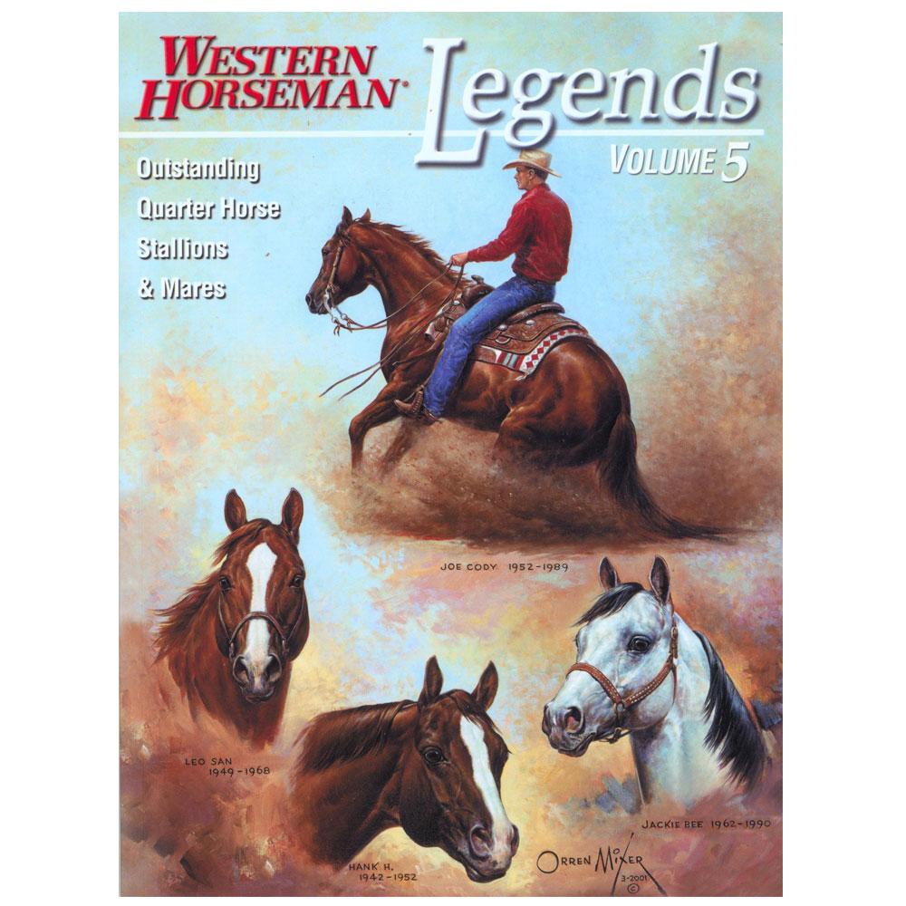 Western Horseman's Legends: Outstanding Quarter Horse Stallions And Mares - Volume 5