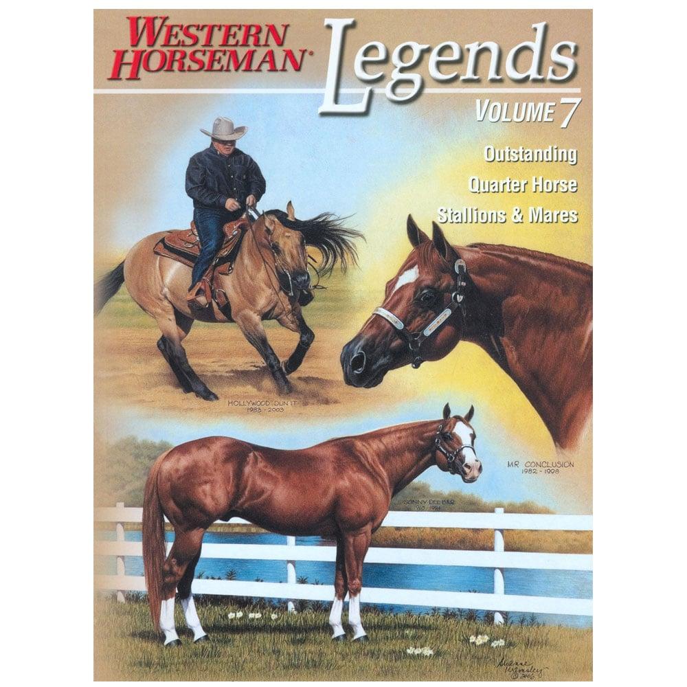 Western Horseman's Legends: Outstanding Quarter Horse Stallions And Mares - Volume 7