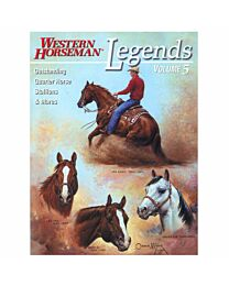 Western Horseman's Legends: Outstanding Quarter Horse Stallions And Mares - Volume 5